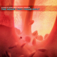 Album The House That Freud Built  by Stanislav Bobritskiy