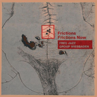 "Read ""Frictions / Frictions Now"" reviewed by John Sharpe"