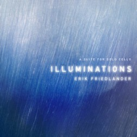 Erik Friedlander: Illuminations