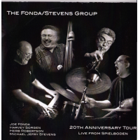 The Fonda/Stevens Group: 20th Anniversary Tour