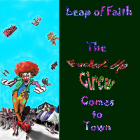 Leap of Faith - Fucked up Circus Comes to Town