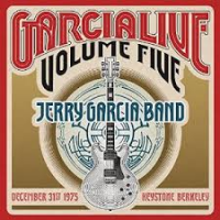 Jerry Garcia Band: Garcia Live Volume Five: Keystone Berkeley December 31, 1975