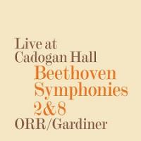 Live at Cadogan Hall:  Beethoven – Symphonies 2 & 8