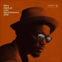Album Live North America 2016 by Gary Clark, Jr.