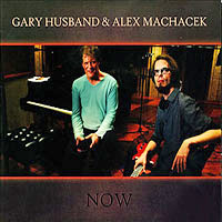 Album Gary Husband & Alex Machacek: Now by Gary Husband
