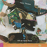 "Read ""Gary Thomas: Till We Have Faces"" reviewed by John Kelman"
