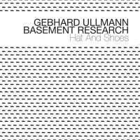 Gebhard Ullmann/Basement Research: Hat And Shoes