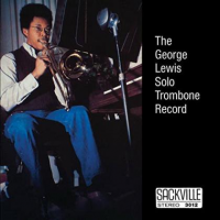 The George Lewis Solo Trombone Record by George Lewis