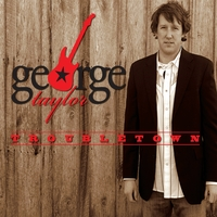 George Taylor: TroubleTown