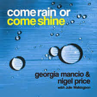 Album Come Rain Or Come Shine by Georgia Mancio