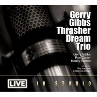 Gerry Gibbs Thrasher Dream Trio: Live In Studio