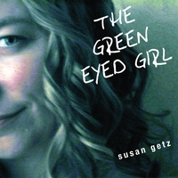 Album The Green Eyed Girl by Susan Getz