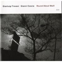 Gianluigi Trovesi/Gianni Coscia: Round About Weill
