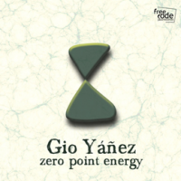 Gio Yanez: Zero Point Energy
