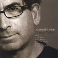 George Kahn: ...Compared to What?