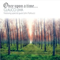 Glauco Lima: Once Upon A Time