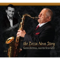 "Read ""The Bossa Nova Story, Glenn Zottola, Salutes Stan Getz"" reviewed by Edward Blanco"