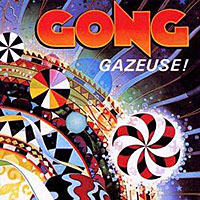 "Read ""Gong: Gazeuse!"" reviewed by John Kelman"