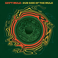 Album Gov't Mule: Dub Side of the Mule (Deluxe Edition) by Gov't Mule