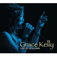 Grace Kelly: Live at Scullers by Grace Kelly