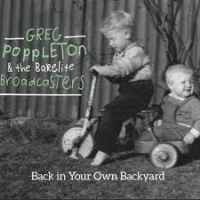 Greg Poppleton: Back In Your Own Backyard