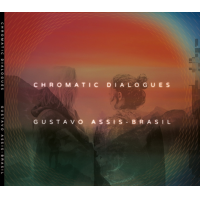 "Guitar Virtuoso Gustavo Assis-Brasil Releases New Album - ""Chromatic Dialogues"""