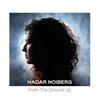 "Hadar Noiberg  - January Performances & New Release ""From The Ground Up""   On Dot Time Records"
