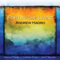 Andrew Hadro: For Us, The Living