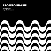 Hans Olding & Sigurdur Flosason: Projeto Brasil!
