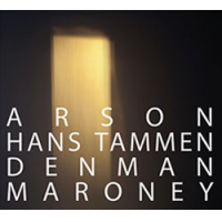 Album Arson by Hans Tammen / Denman Maroney