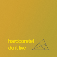 Do It Live by Hardcoretet