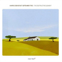 Harris Eisenstadt September Trio: The Destructive Element