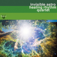 Invisible Astro Healing Rhythm Quartet: Invisible Astro Healing Rhythm Quartet