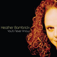 Heather Bambrick: You'll Never Know