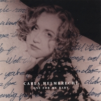 Album One For My Baby by Carla Helmbrecht