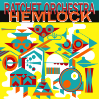 The Ratchet Orchestra: Hemlock