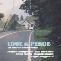 Jasper Lundgaard / Bob Rockwell / Doug Raney / Henrik Gunde, Aage Tanggaard: Love & Peace: The Music of Harold Parlan