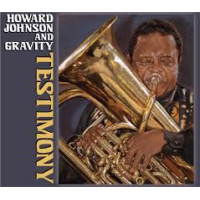 Howard Johnson Celebrates His 75th With New CD And Concert At The Jazz Museum In Harlem on Sunday, January 29th at 2:30pm
