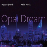 "Read ""Howie Smith / Mike Nock: Opal Dream"" reviewed by Matt Marshall"