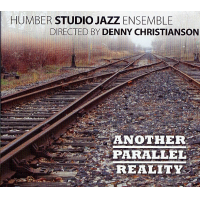 Humber Studio Jazz Ensemble: Another Parallel Reality