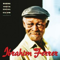 2016 top 50 most recommended CD reviews: Buena Vista Social Club presents Ibrahim Ferrer by Ibrahim Ferrer