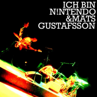 "Read ""Ich bin N!ntendo & Mats Gustafsson"" reviewed by Eyal Hareuveni"