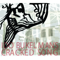 Ido Bukelman: Ido Bukelman's Cracked Song
