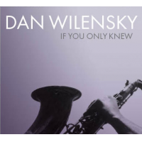 Album If You Only Knew by Dan Wilensky