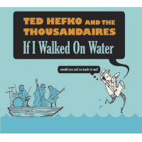 Album If I Walked On Water by Ted Hefko