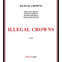 Album Illegal Crowns by Taylor Ho Bynum