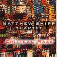 Critical Mass by Matthew Shipp