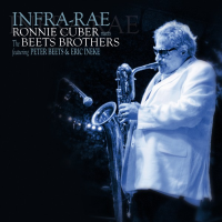 "Read ""Infra-Rae: Ronnie Cuber Meets The Beets Brothers"" reviewed by Raul d'Gama Rose"