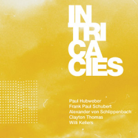 Paul Hubweber / Frank Paul Schubert / Alexander von Schlippenbach / Clayton Thomas / Willi Kellers: Intricacies