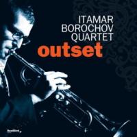 Itamar Borochov Quartet: Outset